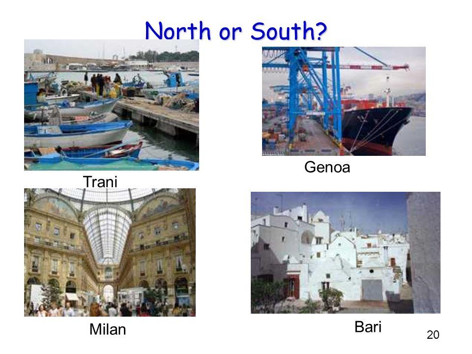 20 North or South? Genoa Bari Trani Milan
