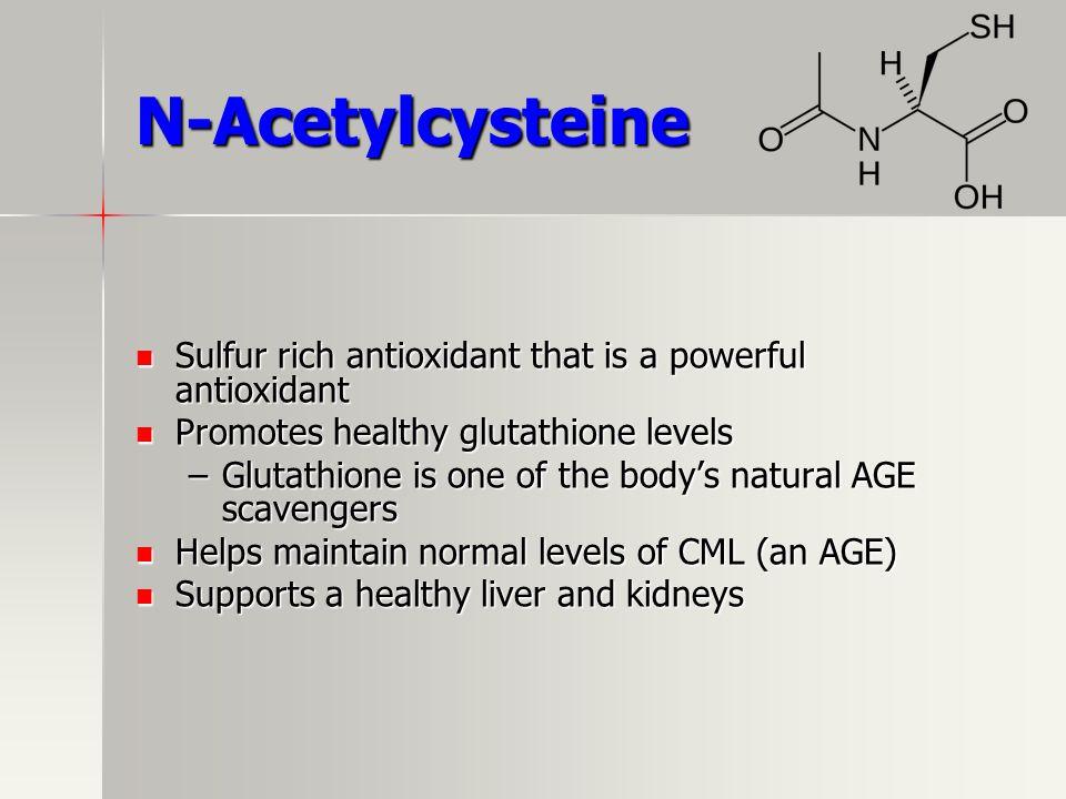 N-Acetylcysteine Sulfur rich antioxidant that is a powerful antioxidant Sulfur rich antioxidant that is a powerful antioxidant Promotes healthy glutat