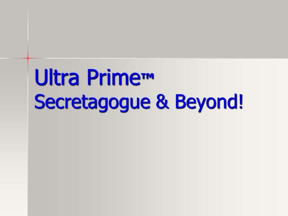 Ultra Prime Secretagogue & Beyond!