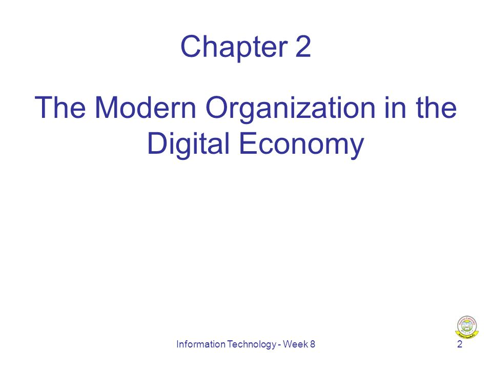 Information Technology - Week 83 Chapter Outline 2.1 Doing Business in the Digital Economy 2.2 Business Pressures, Organizational Responses, and IT Support 2.3 Competitive Advantage and Strategic Information Systems 2.4 Why Should You Learn about Information Technology?