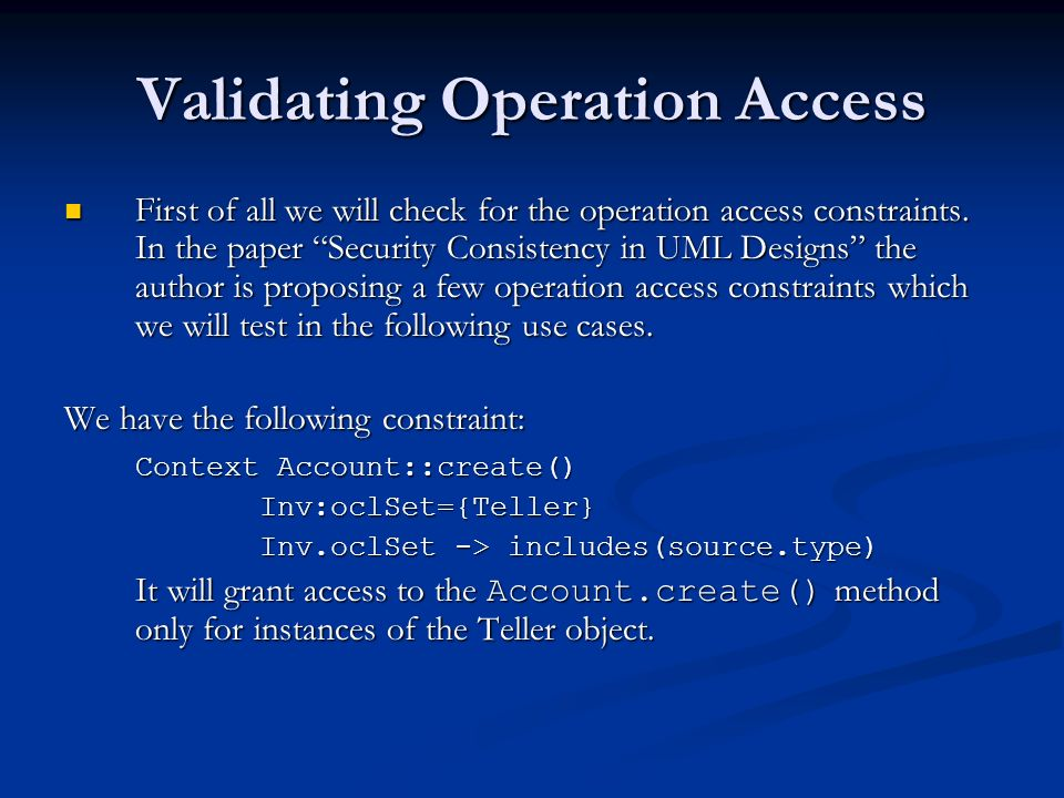 Validating Operation Access First of all we will check for the operation access constraints.