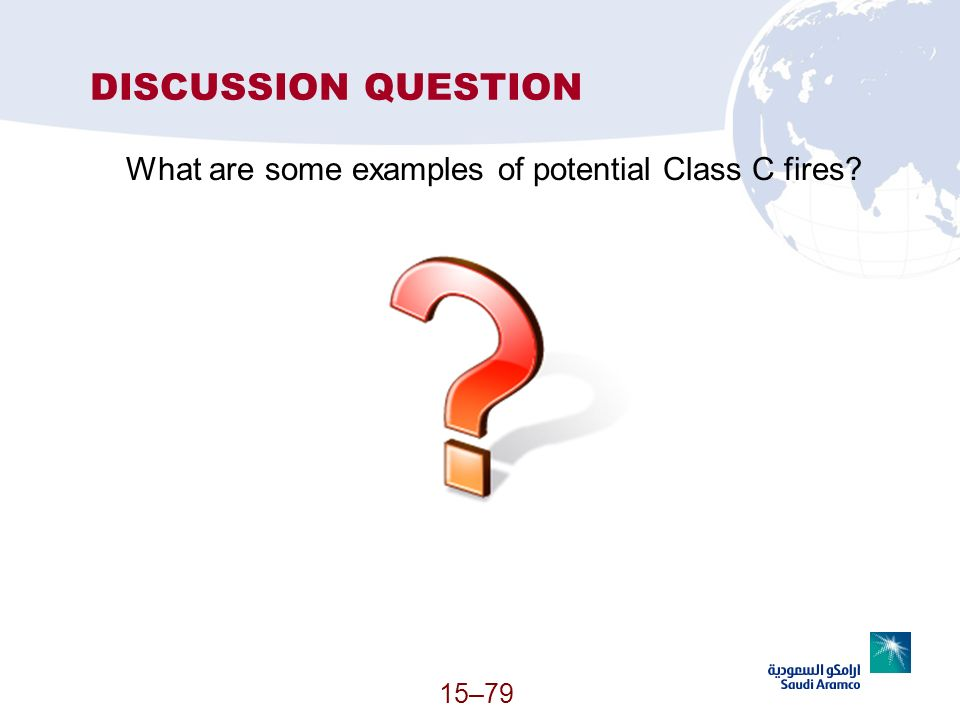 15–79 DISCUSSION QUESTION What are some examples of potential Class C fires?