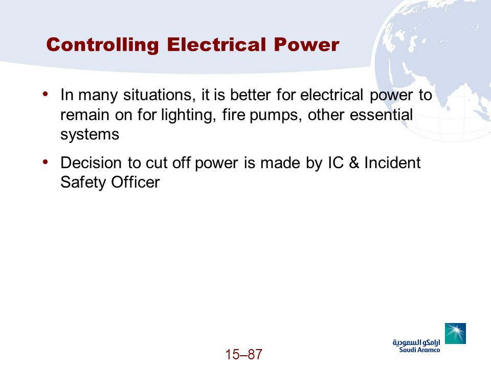 15–87 Controlling Electrical Power In many situations, it is better for electrical power to remain on for lighting, fire pumps, other essential system