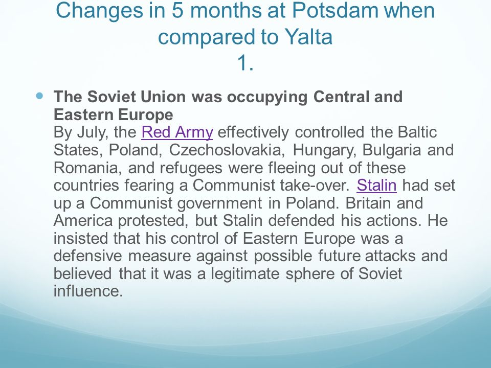Changes in 5 months at Potsdam when compared to Yalta 1.