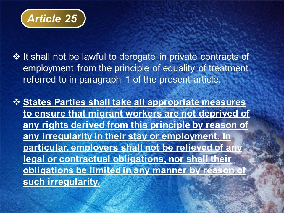 Article 25 It shall not be lawful to derogate in private contracts of employment from the principle of equality of treatment referred to in paragraph