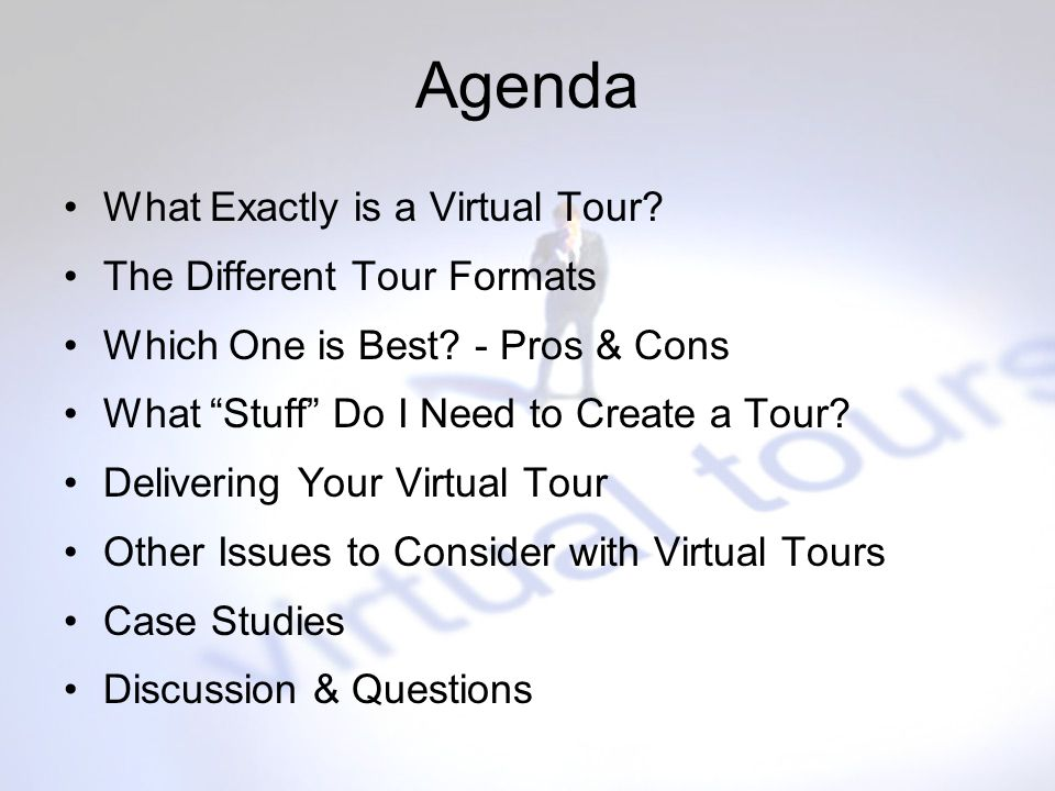 Agenda What Exactly is a Virtual Tour. The Different Tour Formats Which One is Best.