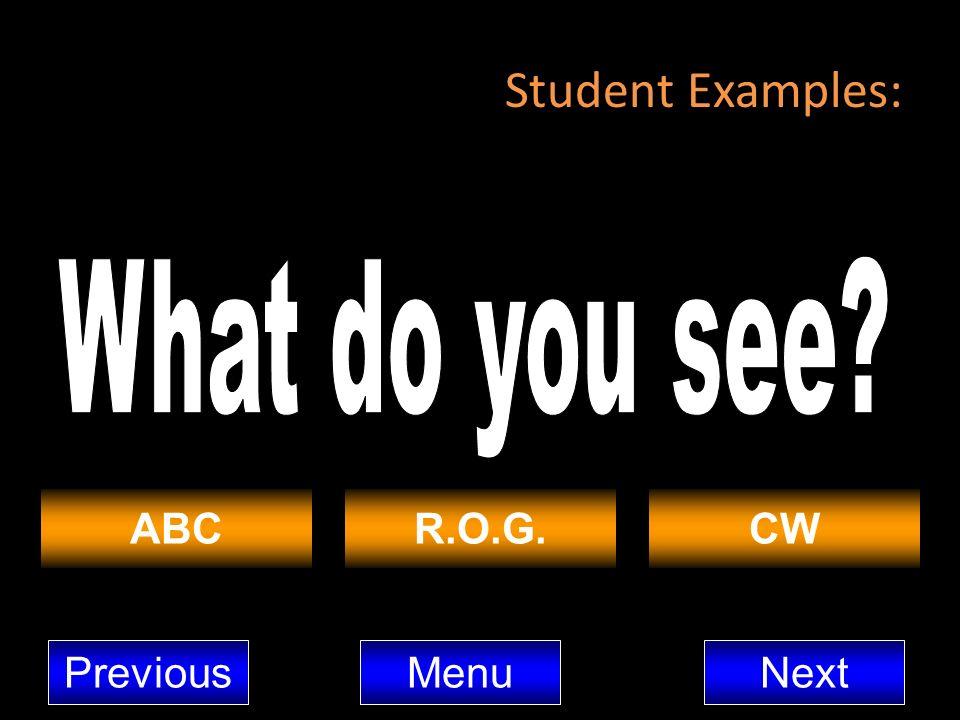 Student Examples: ABCR.O.G.CW MenuNextPrevious