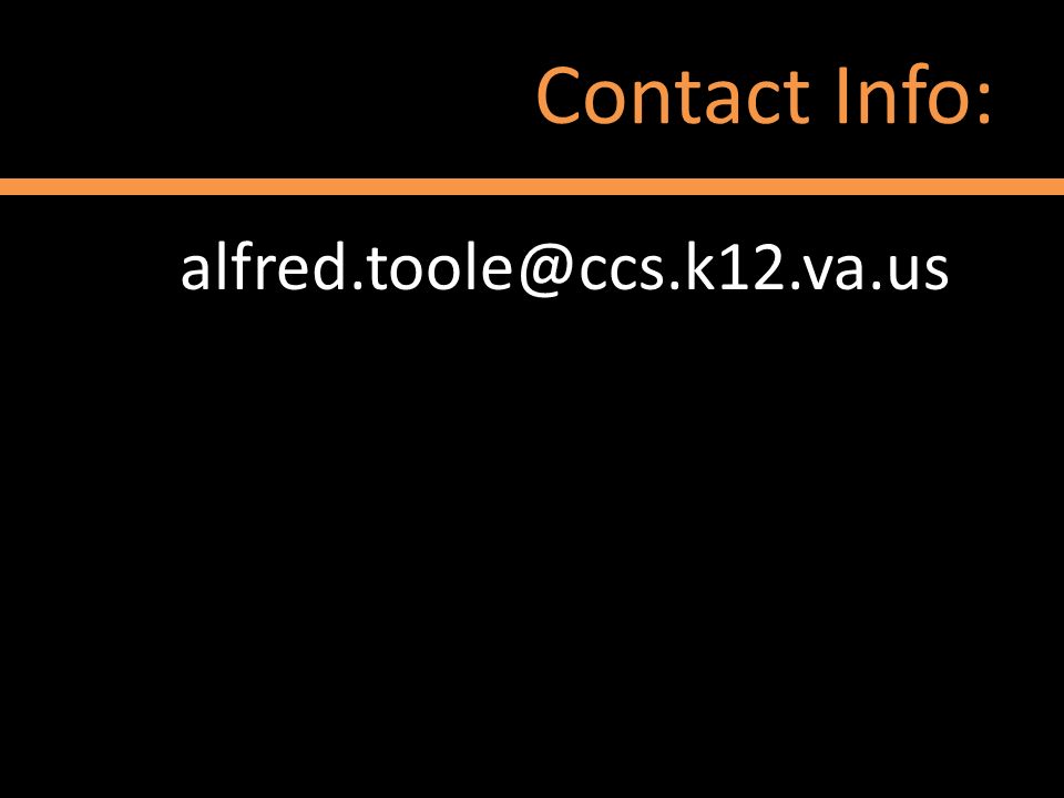 Contact Info: alfred.toole@ccs.k12.va.us