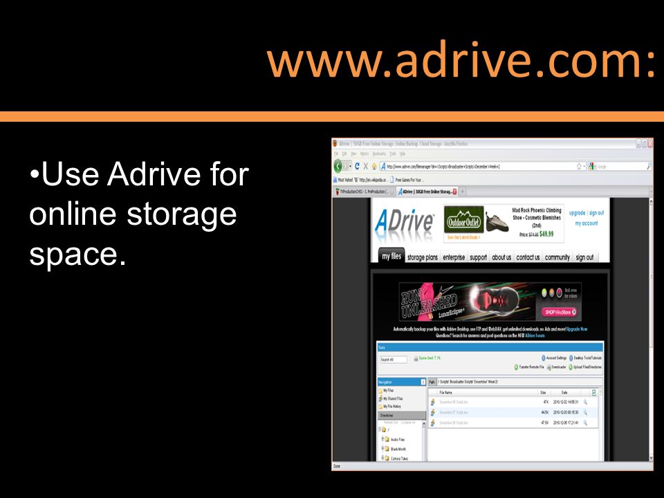 www.adrive.com: Use Adrive for online storage space.