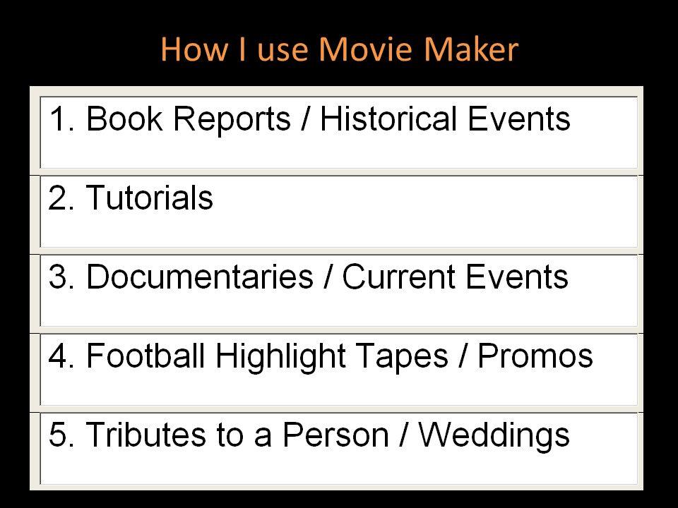 How I use Movie Maker