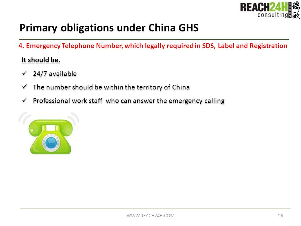 26WWW.REACH24H.COM It should be, 24/7 available The number should be within the territory of China Professional work staff who can answer the emergenc