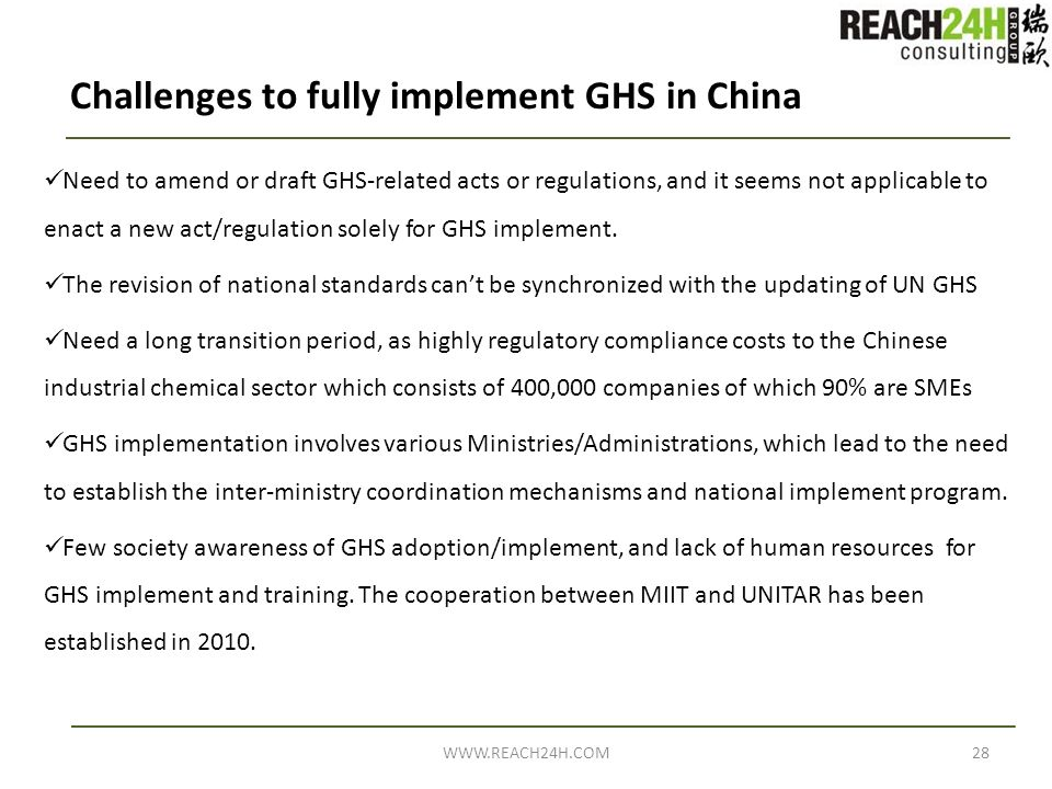 Challenges to fully implement GHS in China Need to amend or draft GHS-related acts or regulations, and it seems not applicable to enact a new act/regu