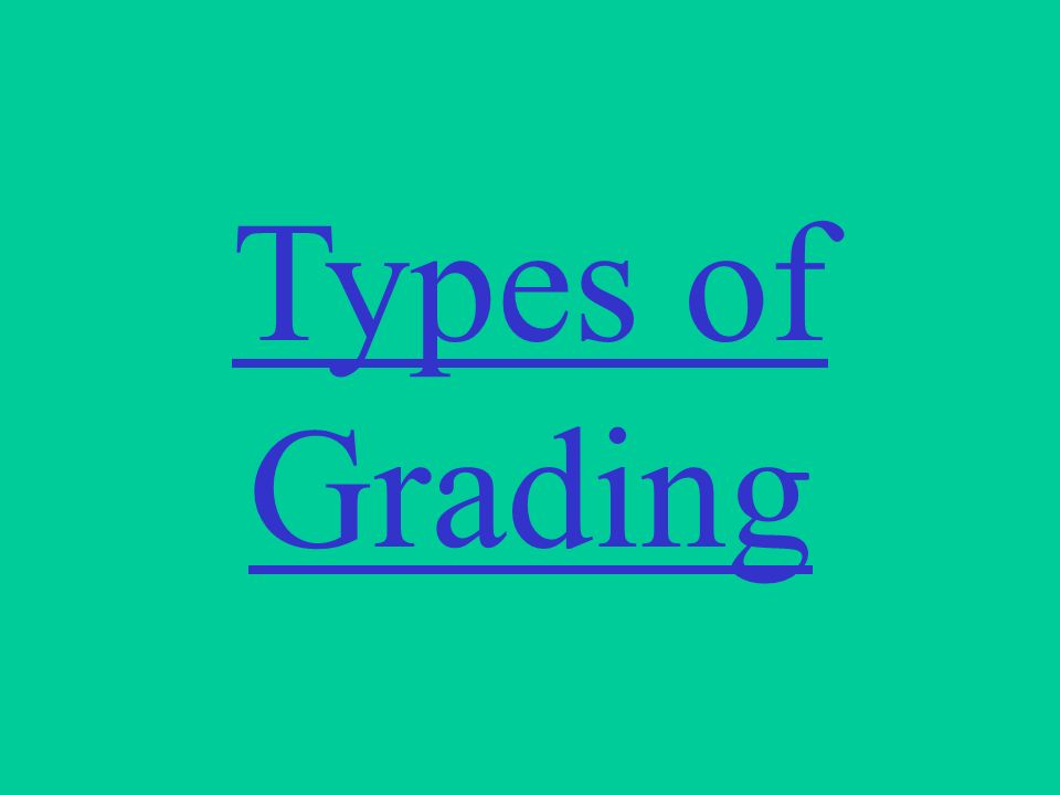 Types of Grading