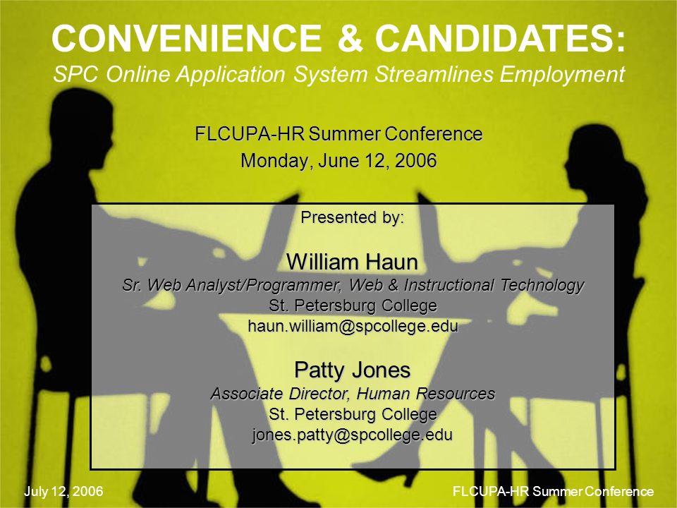 FLCUPA-HR Summer Conference Monday, June 12, 2006 July 12, 2006 SPC Online Application System Streamlines Employment FLCUPA-HR Summer Conference CONVE