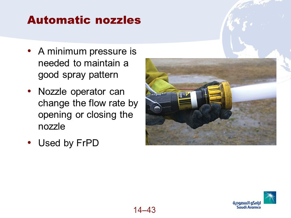 Automatic nozzles A minimum pressure is needed to maintain a good spray pattern Nozzle operator can change the flow rate by opening or closing the noz