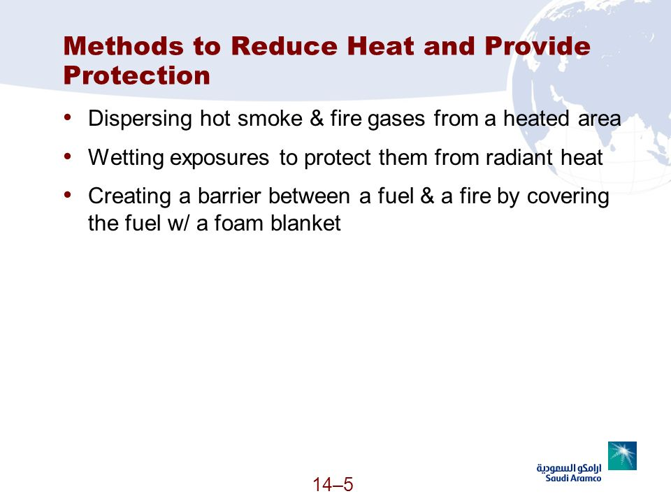 14–5 Methods to Reduce Heat and Provide Protection Dispersing hot smoke & fire gases from a heated area Wetting exposures to protect them from radiant
