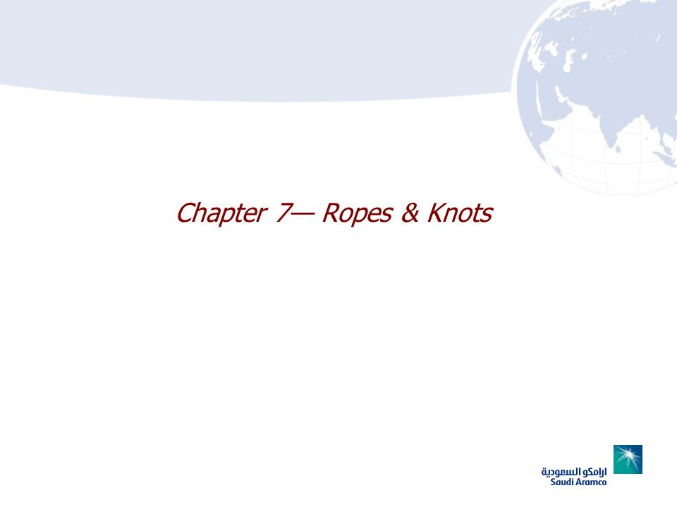 Chapter 7 Ropes & Knots