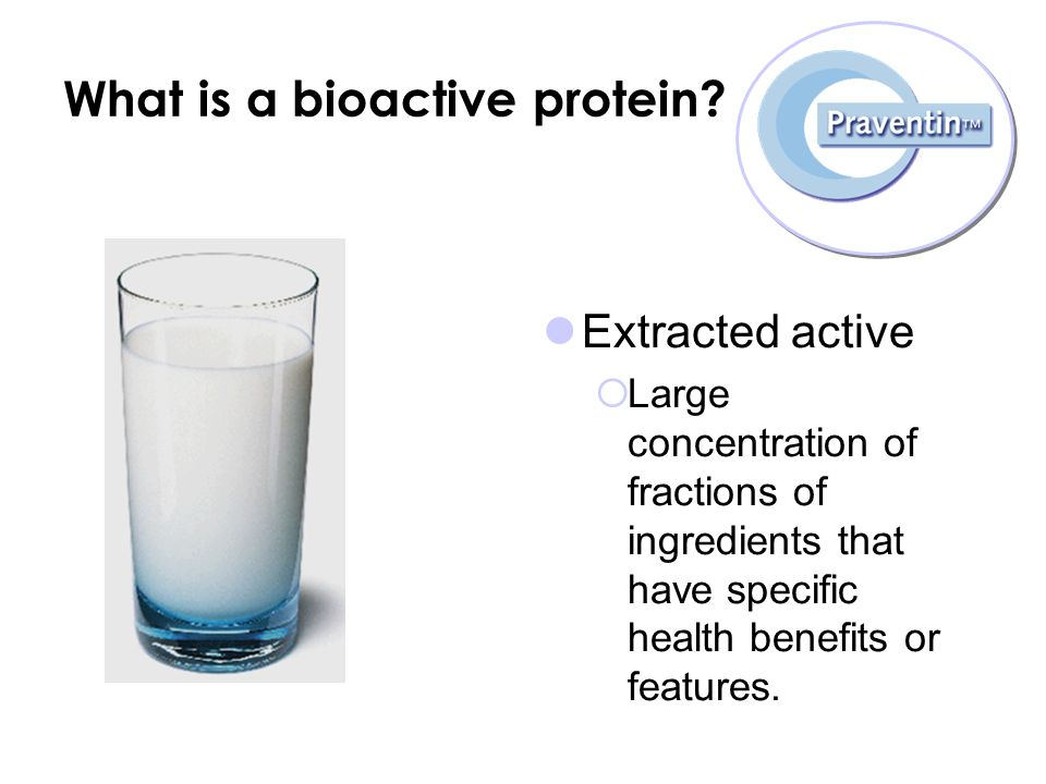 What is a bioactive protein.