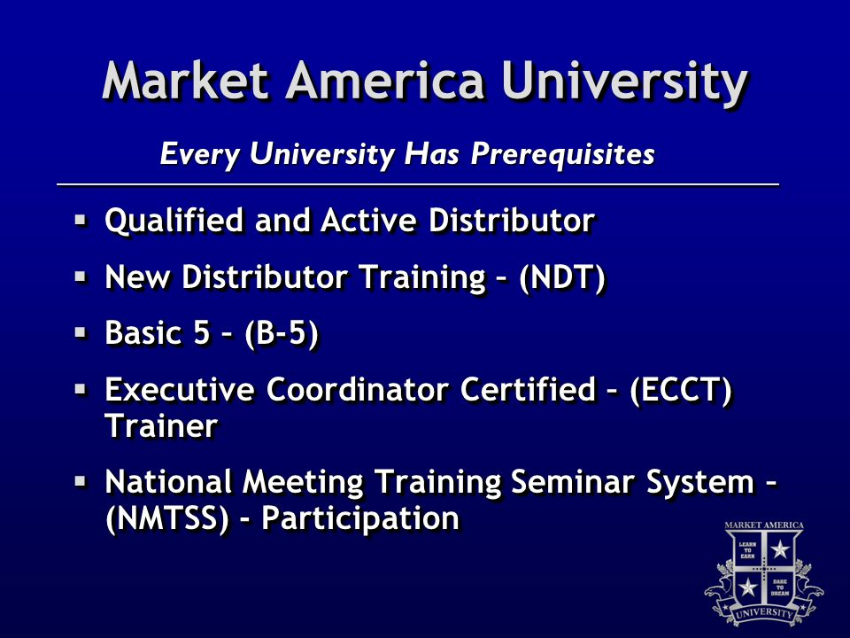 Market America University Qualified and Active Distributor Qualified and Active Distributor New Distributor Training – (NDT) New Distributor Training