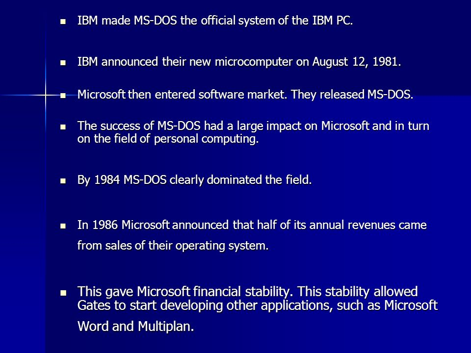 IBM made MS-DOS the official system of the IBM PC.