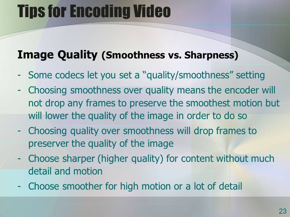 Tips for Encoding Video Image Quality (Smoothness vs.