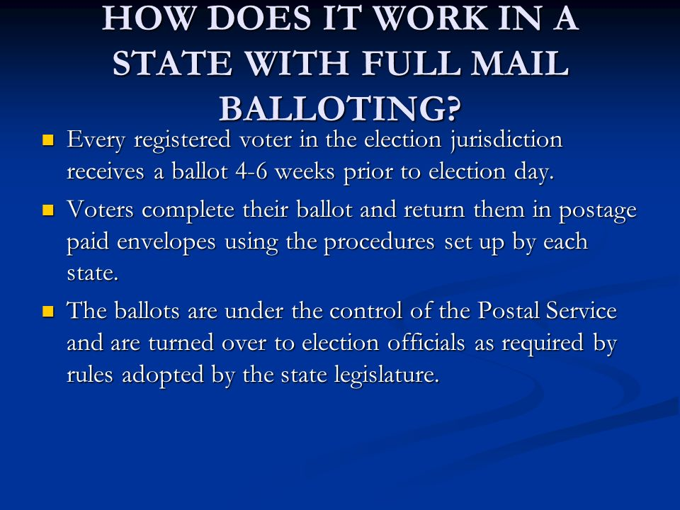 HOW DOES IT WORK IN A STATE WITH FULL MAIL BALLOTING.