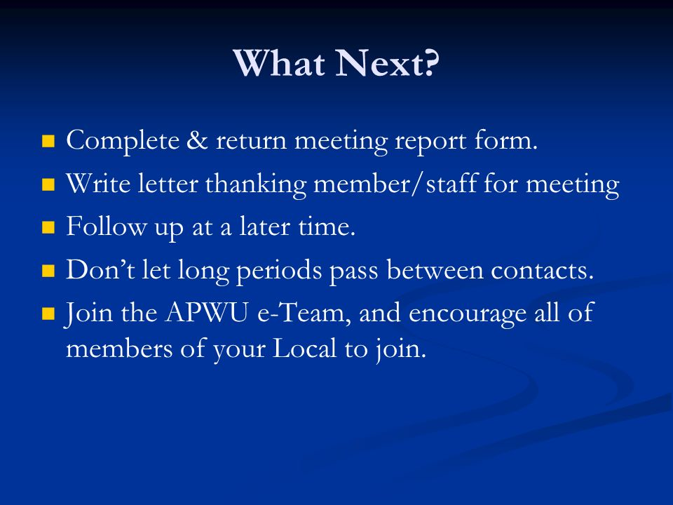 What Next. Complete & return meeting report form.