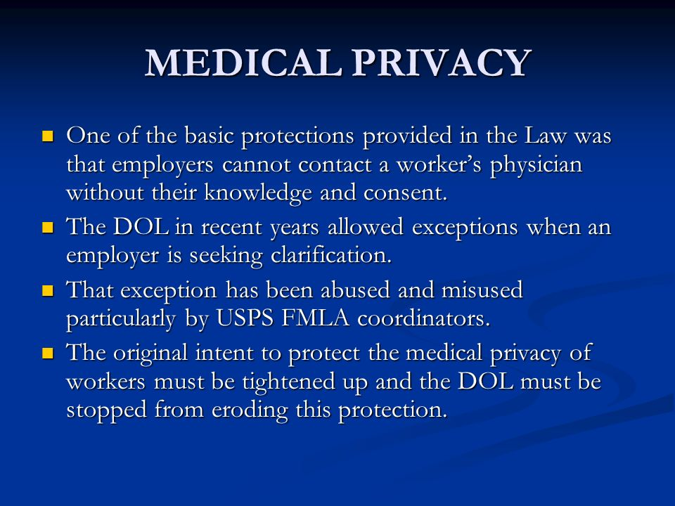 MEDICAL PRIVACY One of the basic protections provided in the Law was that employers cannot contact a workers physician without their knowledge and consent.