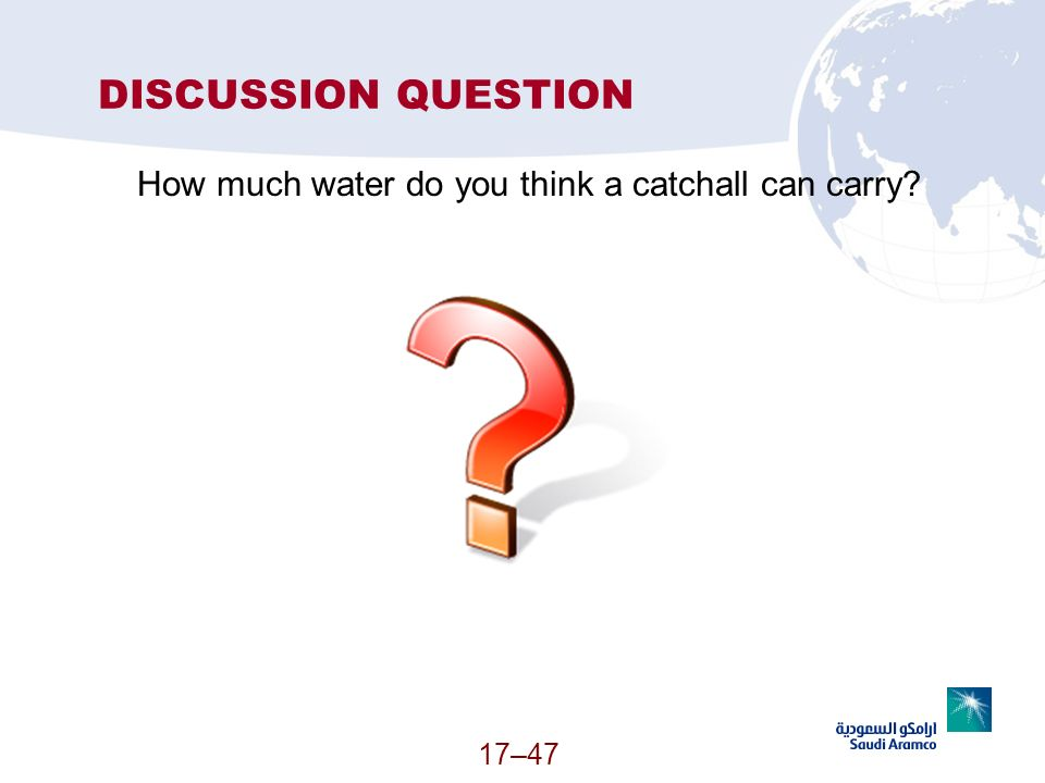 17–47 DISCUSSION QUESTION How much water do you think a catchall can carry?