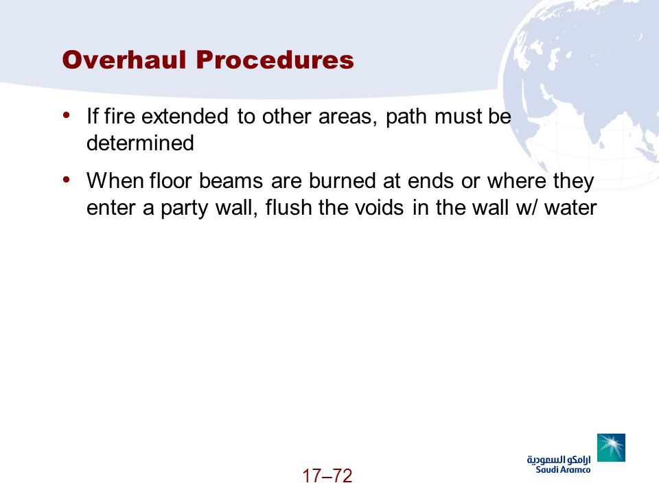17–72 Overhaul Procedures If fire extended to other areas, path must be determined When floor beams are burned at ends or where they enter a party wal