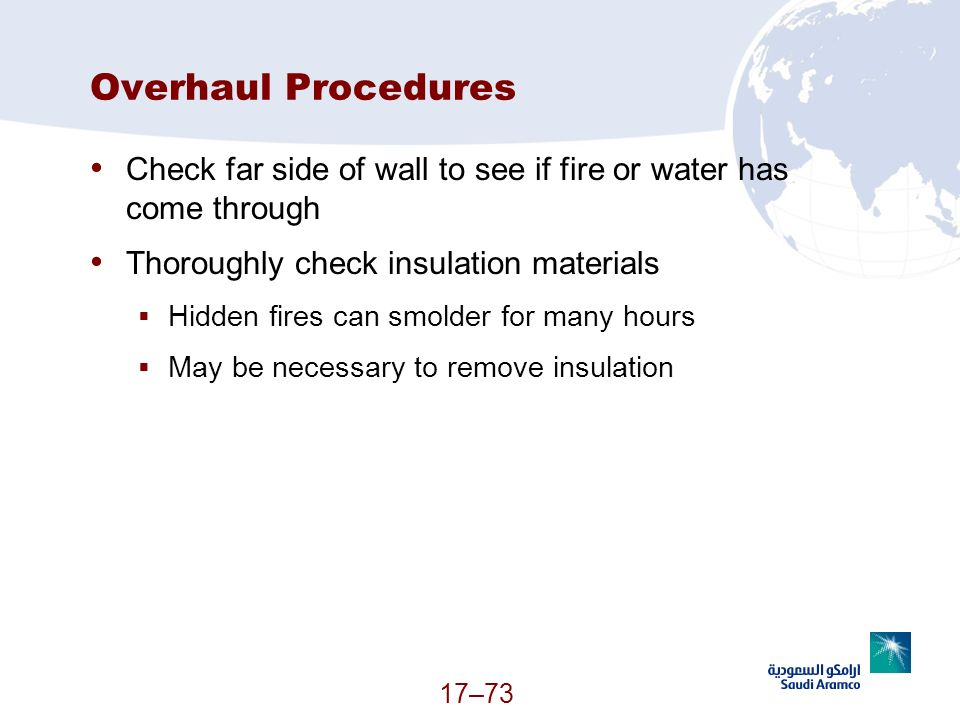 17–73 Overhaul Procedures Check far side of wall to see if fire or water has come through Thoroughly check insulation materials Hidden fires can smold