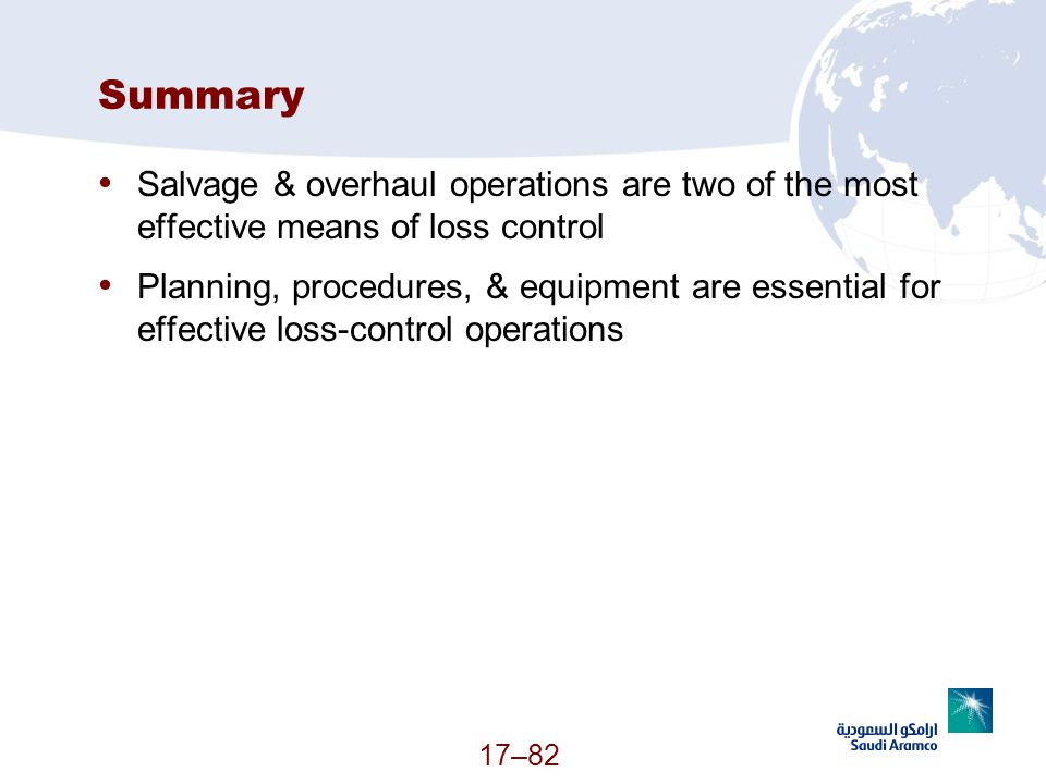 17–82 Summary Salvage & overhaul operations are two of the most effective means of loss control Planning, procedures, & equipment are essential for ef