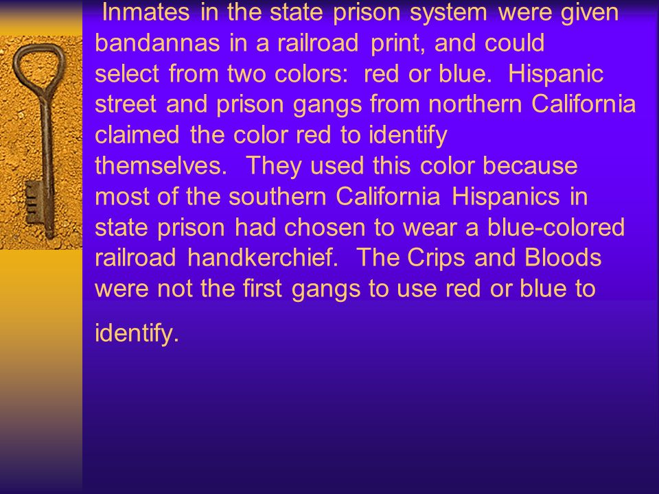 Inmates in the state prison system were given bandannas in a railroad print, and could select from two colors: red or blue.