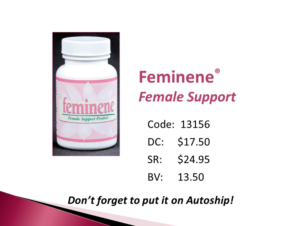 Feminene ® Female Support Code: 13156 DC:$17.50 SR:$24.95 BV:13.50 Dont forget to put it on Autoship!