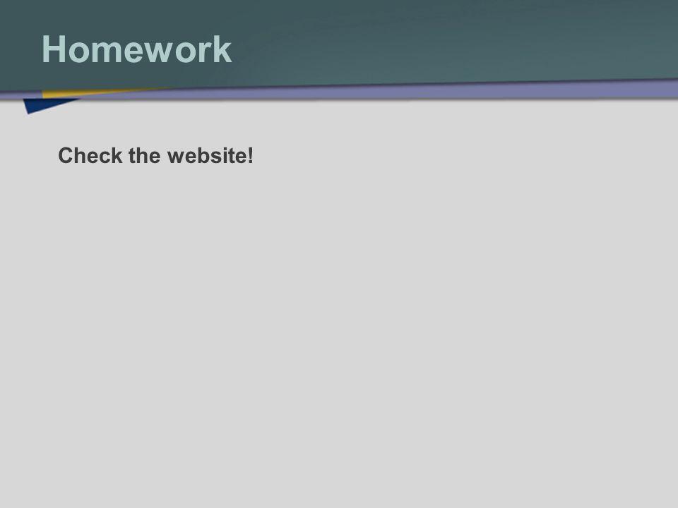 Homework Check the website!