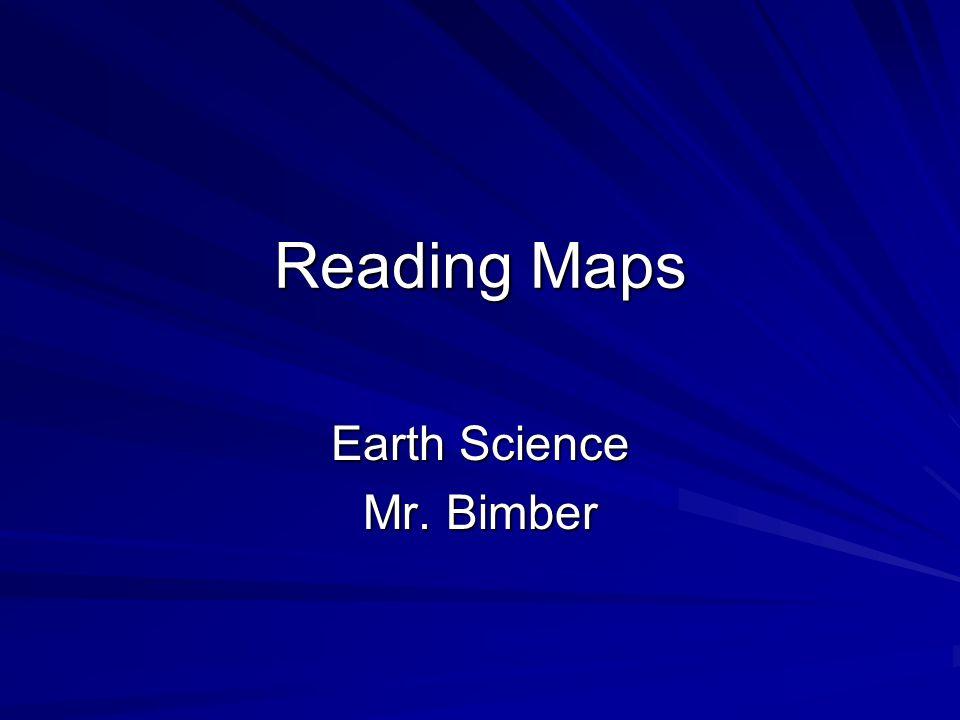 Reading Maps Earth Science Mr. Bimber