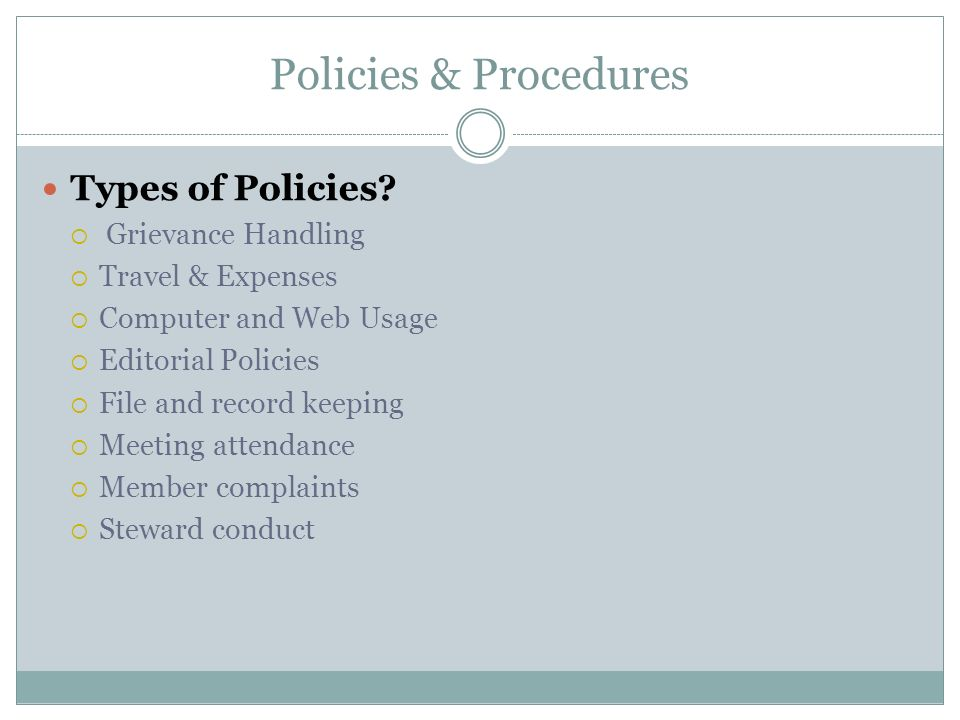 Policies & Procedures Types of Policies.