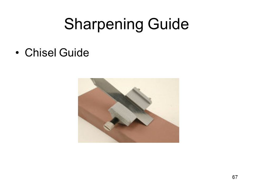 67 Sharpening Guide Chisel Guide