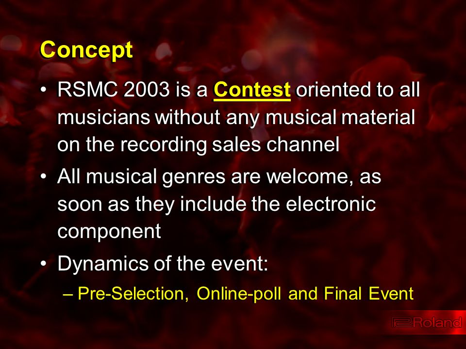 Concept RSMC 2003 is a Contest oriented to all musicians without any musical material on the recording sales channel All musical genres are welcome, a
