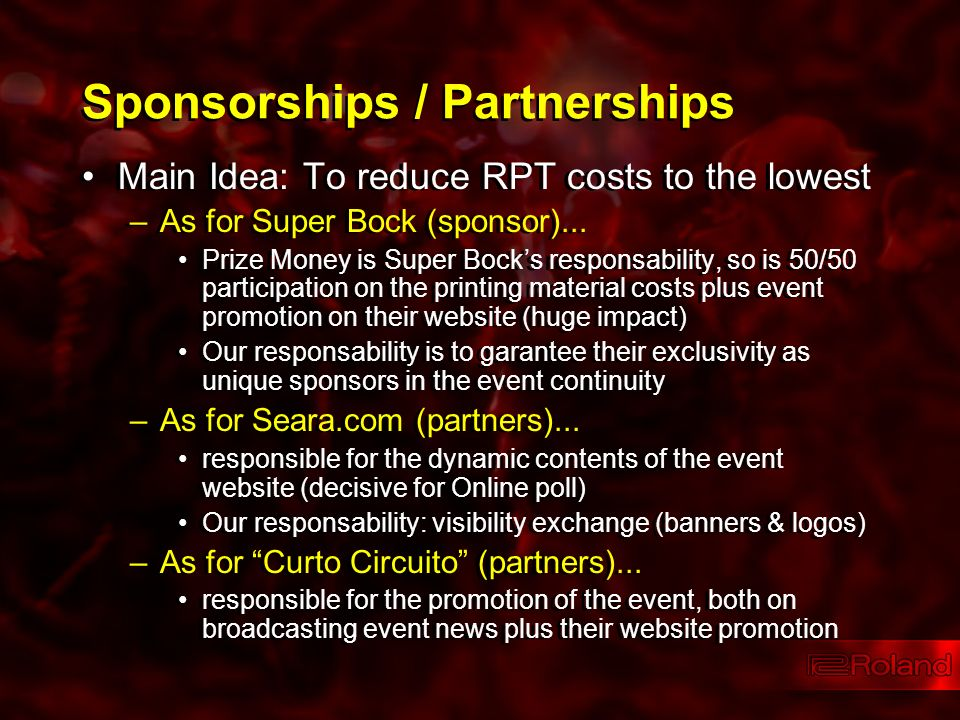 Sponsorships / Partnerships Main Idea: To reduce RPT costs to the lowest –As for Super Bock (sponsor)... Prize Money is Super Bocks responsability, so