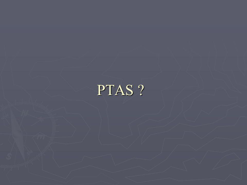 PTAS ?