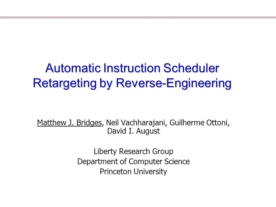 Automatic Instruction Scheduler Retargeting by Reverse-Engineering Matthew J.