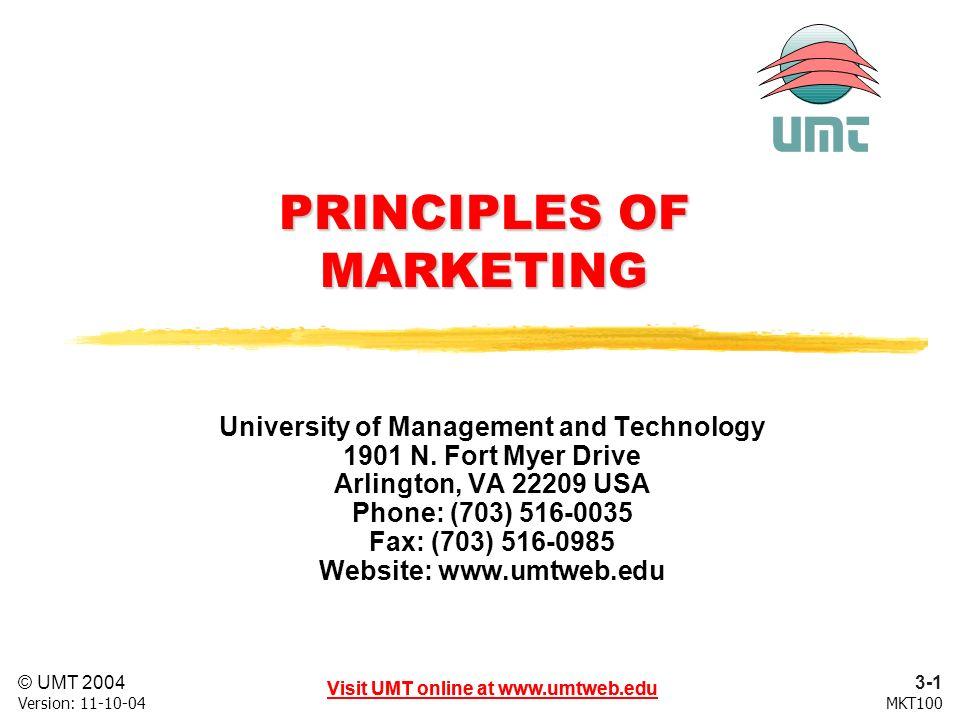 3-1 Visit UMT online at www.umtweb.edu © UMT 2004 MKT100Version: 11-10-04 Visit UMT online at www.umtweb.edu PRINCIPLES OF MARKETING University of Man
