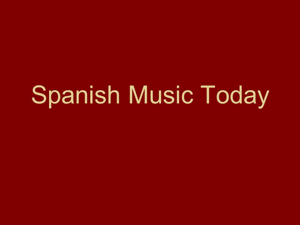 Spanish Music Today