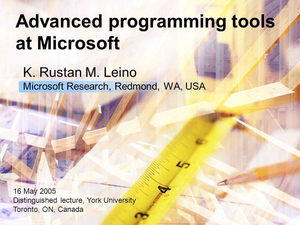 SLAM Software model checking –predicate abstraction –model checking (state exploration) –counterexample-driven predicate refinement [Ball, Rajamani, et al.]