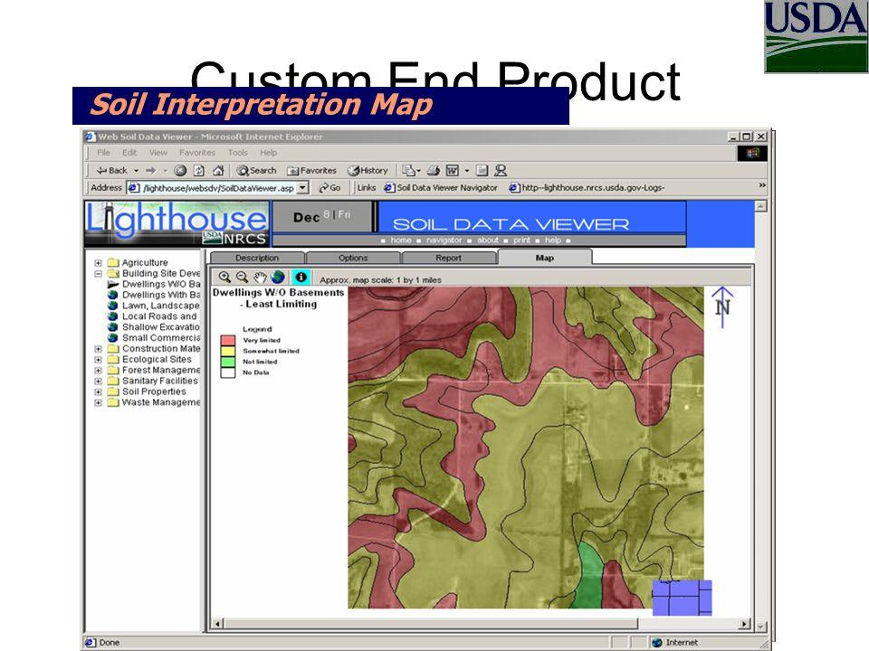 Custom End Product Web Soil Data ViewerXML Soil ReportSoil Interpretation Map