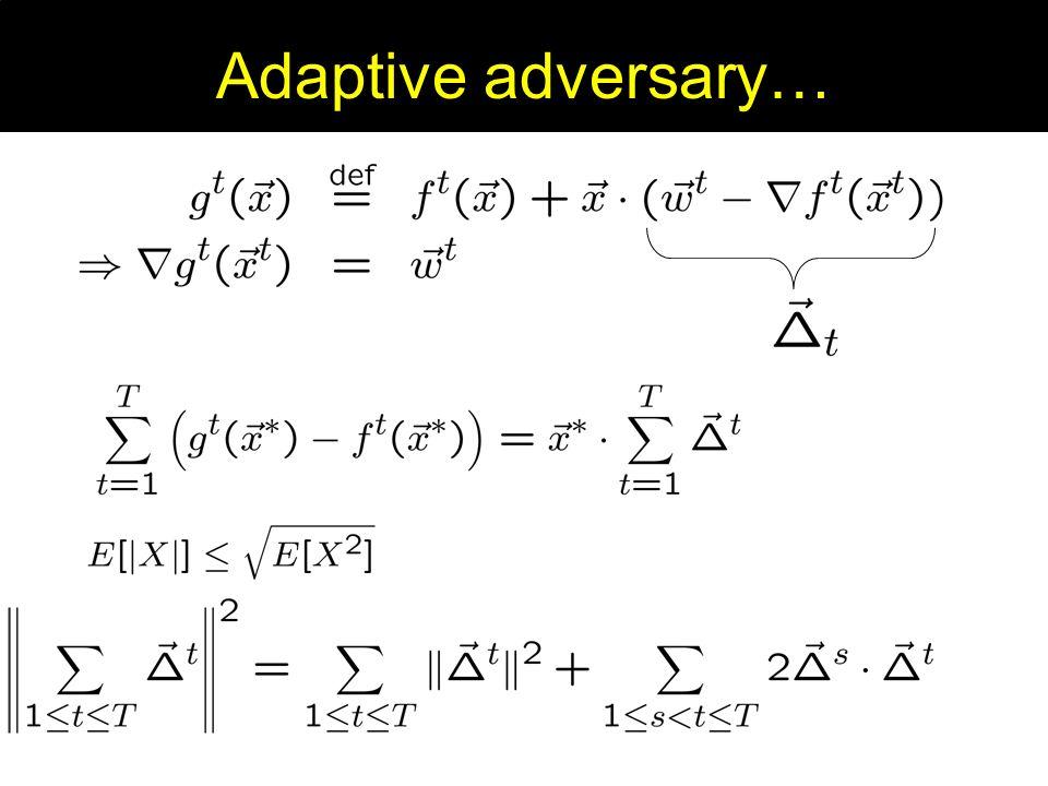 Adaptive adversary…