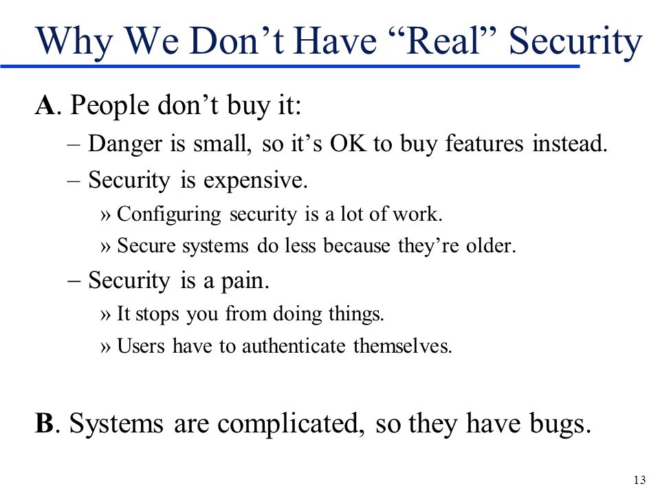 13 Why We Dont Have Real Security A.