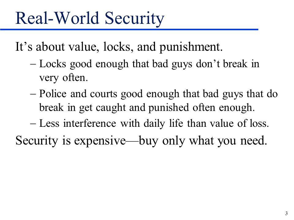 3 Real-World Security Its about value, locks, and punishment.