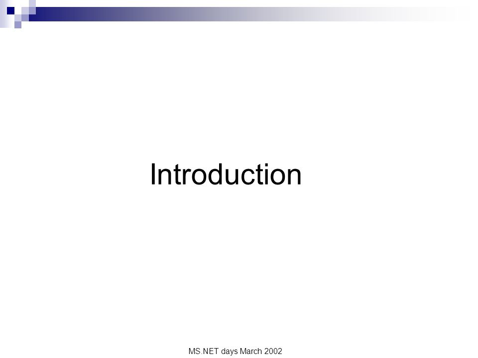MS.NET days March 2002 Introduction